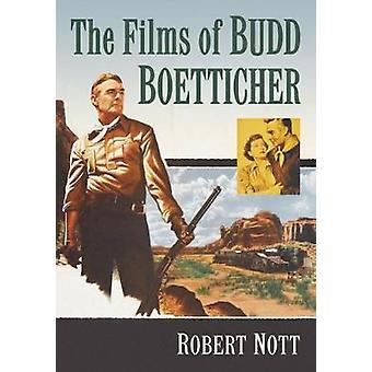 The Films of Budd Boetticher by Robert Nott - 9781476667072 Book