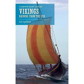 Vikings Raiders from the Sea par Kim Hjardar