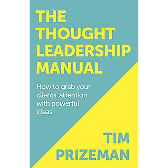 The Thought Leadership Manual by Prizeman & Tim