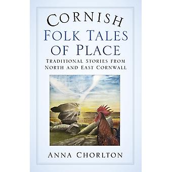 Cornish Folk Tales of Place by Anna Chorlton