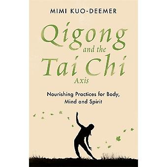 Qigong and the Tai Chi Axis by Mimi KuoDeemer