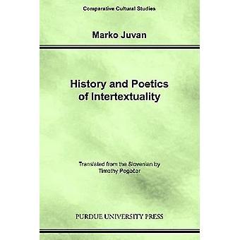 History and Poetics of Intertexuality by Marko Juvan - 9781557535030