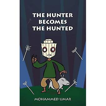 The Hunter Becomes The Hunted by UMAR & Mohammed
