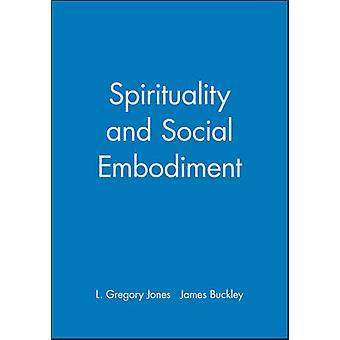 Henkisyys ja sosiaalinen ruumiillistuma L.Gregory Jones - James Buckley