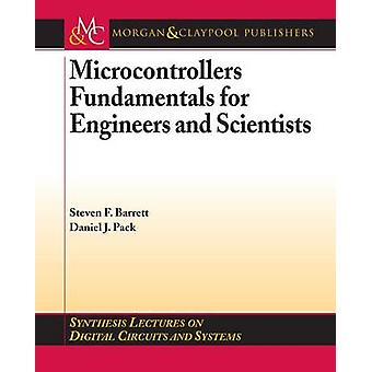 Microcontrollers Fundamentals for Engineers and Scientists by Barrett & Steven F.