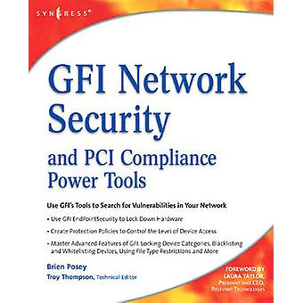 Gfi Network Security and PCI Compliance Power Tools by Posey & Brien