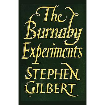 The Burnaby Experiments by Gilbert & Stephen