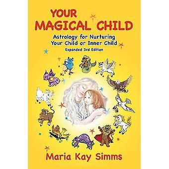 Your Magical Child by Simms & Maria Kay