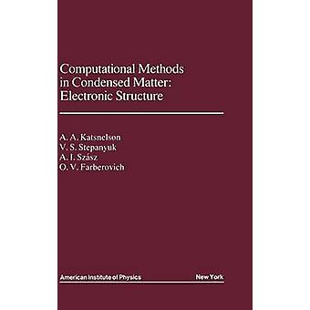 Computational Methods in Condensed Matter Electronic Structure von Katsnelson & A.A.