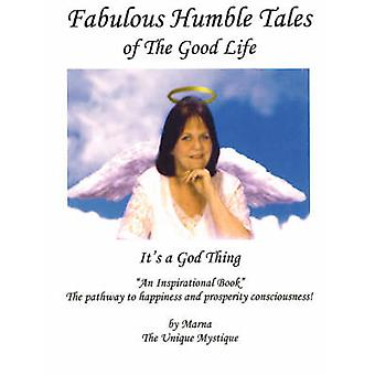 Fabulous Humble Tales of the Good Life by Fischel & Marna