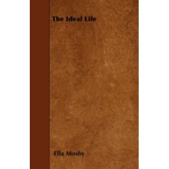The Ideal Life by Mosby & Ella