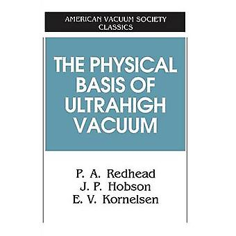 The Physical Basis of Ultrahigh Vacuum par Redhead et P.A.