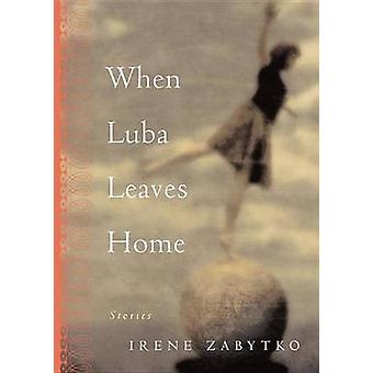 Når Luba forlader Home af Zabytko & Irene