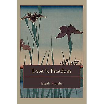 Love is Freedom by Murphy & Joseph