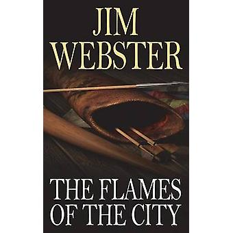 The Flames of the City by Webster & Jim