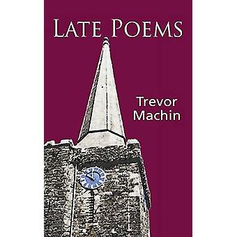 Late Poems by Machin & Trevor