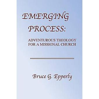 Emerging Process by Epperly & Bruce G.