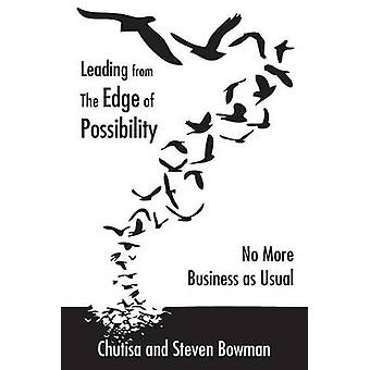Leading from the Edge of Possibility by Bowman & Chutisa