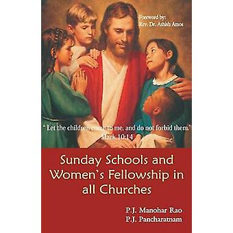 Sunday Schools and Womens Fellowship in all Churches by Rao & P.J.j Manohar
