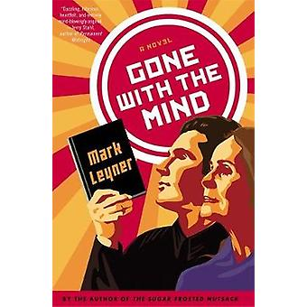 Gone with the Mind by Leyner & Mark
