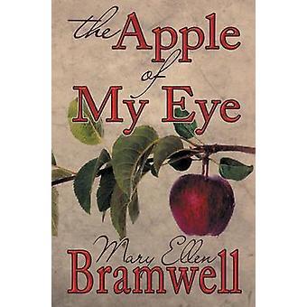 The Apple of My Eye by Bramwell & Mary Ellen