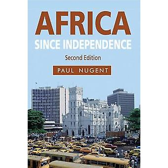 Africa Since Independence (2nd Revised edition) by Paul Nugent - 9780