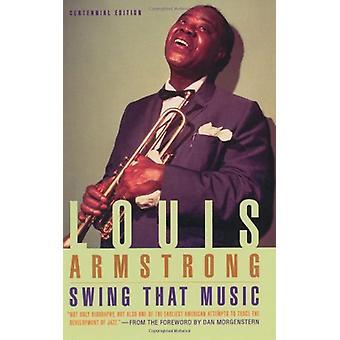 Swing Että Musiikki Louis Armstrong - 9780306805448 Kirja