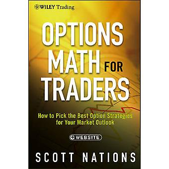 Options Math for Traders - How to Pick the Best Option Strategies for