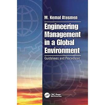 Engineering Management in a Global Environment - Guidelines and Proced