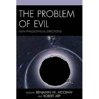 The Problem of Evil - New Philosophical Directions par Benjamin W. McCr