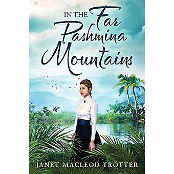 In the Far Pashmina Mountains by Janet MacLeod Trotter - 978150390316