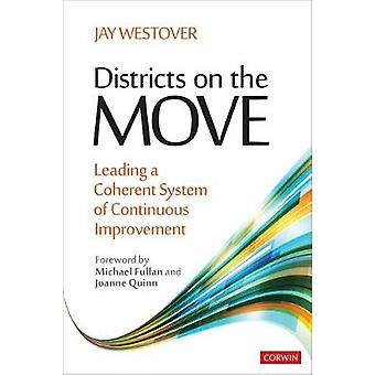 Districts on the Move - Leading a Coherent System of Continuous Improv