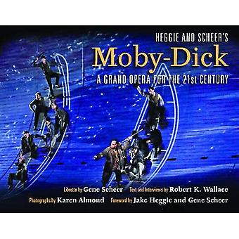 Heggie and Scheer's Moby-Dick - A Grand Opera for the Twenty-First Cen