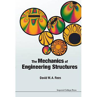 The Mechanics of Engineering Structures by David W. A. Rees - 9781783