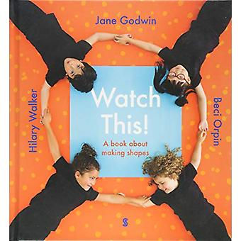 Watch This! - a book about making shapes by Jane Godwin - 978191134495