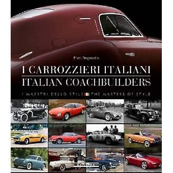 Carrozzieri Italian/Italian Coachbuilders - I Maestri Dello Stile/The