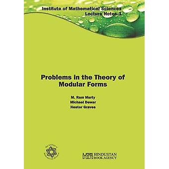Problems in the Theory of Modular Forms by M. Ram Murty - Michael Dew