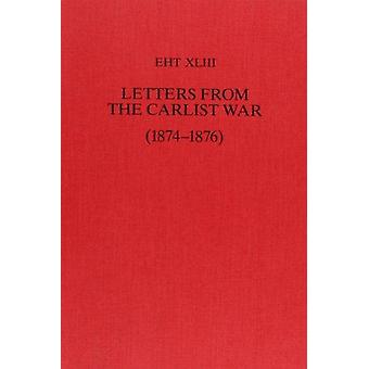 Letters from the Carlist War - 1874-76 by Sir Vincent Kennett-Barring