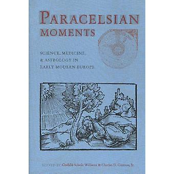 Paracelsian Moments - Science - Medicine and Astrology in Early Modern