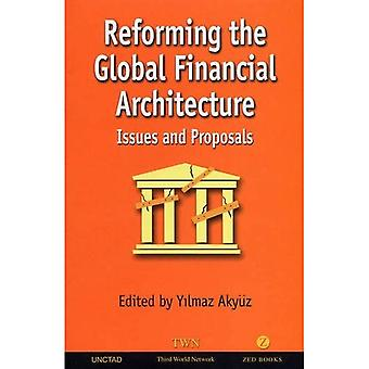 Reforming the Global Financial Architecture: Issues and Proposals [Illustrated]
