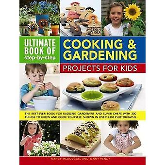 Ultimatives Buch des Schritts nach Schritt Kochen & Gartenbauprojekte für Ki