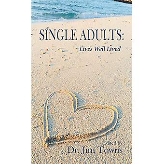 Single Adults - Lives Well Lived by Jim Towns - 9781622885442 Book