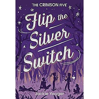 Flip the Silver Switch by Jackie Yeager - 9781948705332 Book
