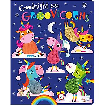 Goodnight Little Groovicorns by Stuart Lynch - 9781788439923 Book