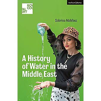 A History of Water in the Middle East by Sabrina Mahfouz - 9781350156