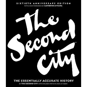 The Second City - The Essentially Accurate History by The Second City