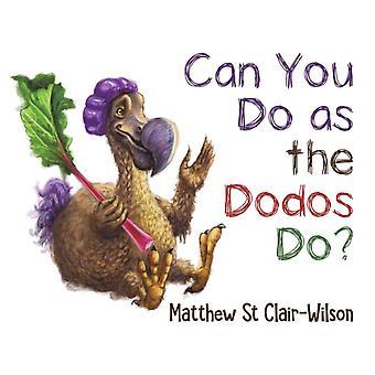 Can You Do as the Dodos Do von Matthew St ClairWilson