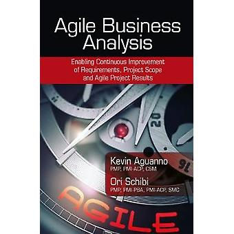 Agile Business Analysis - Enabling Continuous Improvement of Requireme