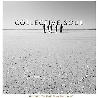 Collective Soul - voir ce que vous avez commencé par l'importation USA continue [CD]