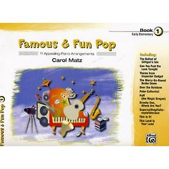 Famous amp Fun Pop Bk 1  11 Appealing Piano Arrangements by Other Carol Matz